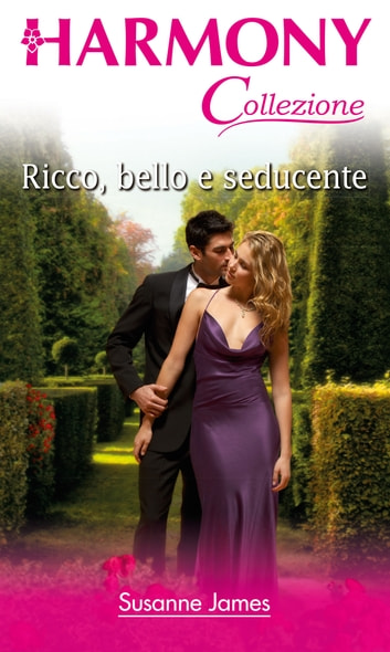 Ricco, bello e seducente ebook by Susanne James