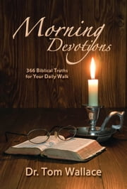 Morning Devotions ebook by Dr. Tom Wallace