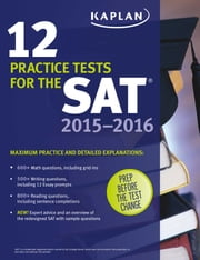 Kaplan 12 Practice Tests for the SAT 2015-2016 ebook by Kaplan