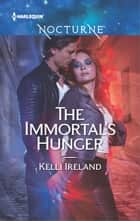 The Immortal's Hunger ebook by Kelli Ireland