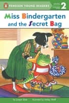 Miss Bindergarten and the Secret Bag ebook by Joseph Slate, Ashley Wolff, Natalie Moore