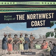 Native Peoples of the Northwest Coast ebook by Levy, Janey