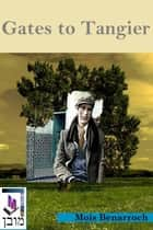 Gates to Tangier ebook by Mois Benarroch