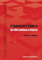 A Contractor's Guide to the FIDIC Conditions of Contract ebook by Michael D. Robinson