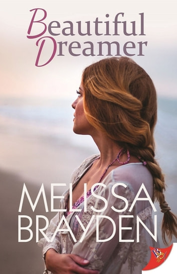 Beautiful Dreamer ebook by Melissa Brayden
