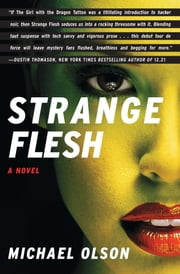 Strange Flesh - A Novel ebook by Michael Olson