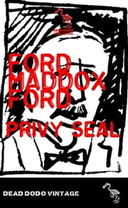 Privy Seal ebook by Ford Maddox Ford and Joseph Conrad