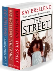 Kay Brellend 3-Book Collection: The Street, The Family, Coronation Day ebook by Kay Brellend