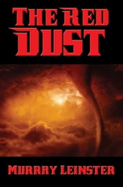 The Red Dust - With linked Table of Contents ebook by Murray Leinster