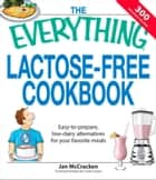 The Everything Lactose Free Cookbook ebook by Jan McCracken