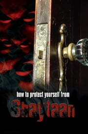 How to Protect Yourself from Shaytaan ebook by Dawud Adib
