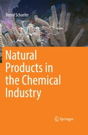 Natural Products in the Chemical Industry ebook by Bernd Schaefer
