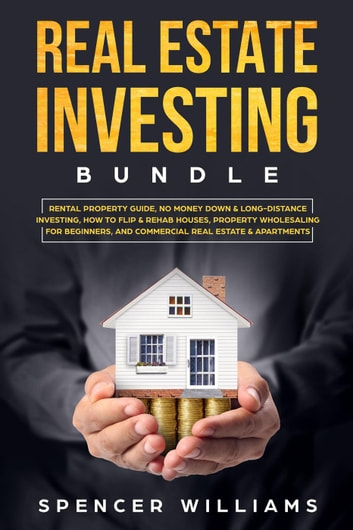 Real Estate Investing Bundle: Rental Property Guide, No Money Down & Long-Distance Investing, How to Flip & Rehab Houses, Property Wholesaling for Beginners, and Commercial Real Estate & Apartments (Finance & Investing) photo