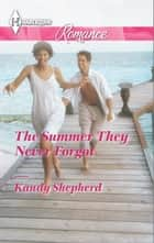 The Summer They Never Forgot ebook by Kandy Shepherd