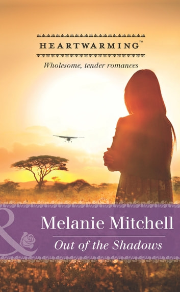 Out of the Shadows (Mills & Boon Heartwarming) ebook by Melanie Mitchell