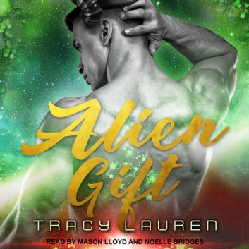 Alien Gift audiobook by Tracy Lauren