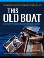 This Old Boat, Second Edition : Completely Revised and Expanded: Completely Revised and Expanded ebook by Don Casey