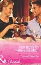 Her Boss by Arrangement (Mills & Boon Cherish) ebook by Teresa Carpenter