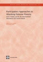 Participatory Approaches to Attacking Extreme Poverty: Cases Studies Led by the International Movement Atd Fourth World ebook by Wodon, Quentin