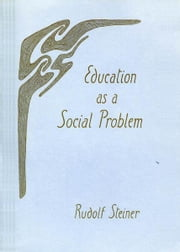 Education as a Social Problem ebook by Rudolf Steiner