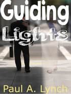Guiding Lights ebook by paul lynch