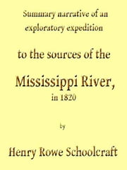 Discovery of the Sources of the Mississippi River ebook by Henry R. Schoolcraft