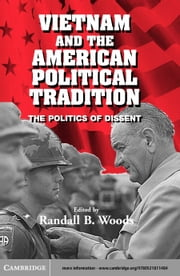 Vietnam and the American Political Tradition ebook by Woods, Randall B.
