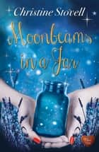 Moonbeams in a Jar (Choc Lit) ebook by Christine Stovell