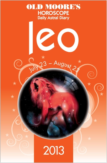 Old Moore's Horoscope 2013 Leo ebook by Dr Francis Moore