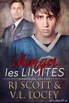 Changer Les Limites ebook by RJ Scott, V.L. Locey