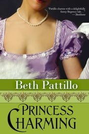 Princess Charming ebook by Beth Pattillo