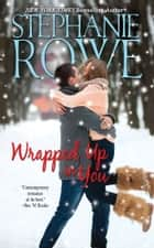 Wrapped Up in You (A Mystic Island Christmas Romance) ebook by Stephanie Rowe
