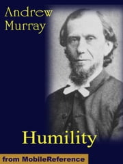 Humility: The Journey Toward Holiness (Mobi Classics) ebook by Murray, Andrew