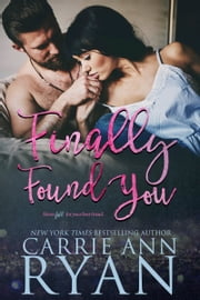 Finally Found You ebook by Carrie Ann Ryan
