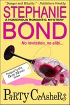 Party Crashers - a humorous romantic mystery ebook by Stephanie Bond