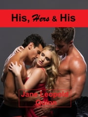 His, Hers & His ebook by Jane Leopold Quinn