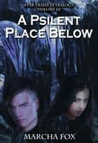 A Psilent Place Below ebook by Marcha Fox