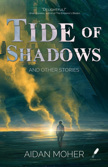 Tide of Shadows and Other Stories ebook by Aidan Moher