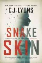SNAKE SKIN - A Lucy Guardino FBI Thriller Ebook di CJ Lyons