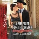 A Surprise for the Sheikh audiobook by Sarah M. Anderson