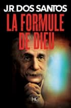 La formule de Dieu ebook by