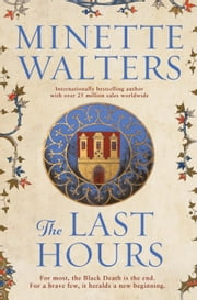 The Last Hours - A Novel ebook by Minette Walters