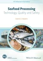 Seafood Processing - Technology, Quality and Safety ebook by Ioannis S. Boziaris