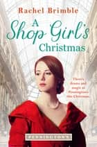 A Shop Girl's Christmas ebook by Rachel Brimble