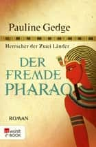 Der fremde Pharao ebook by Pauline Gedge, Dorothee Asendorf