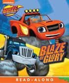 Blaze of Glory (Board) (Blaze and the Monster Machines) ebook by Publishing