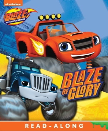 Blaze of Glory (Board) (Blaze and the Monster Machines) ebook by Nickelodeon Publishing