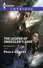 The Legend of Smuggler's Cave ebook by Paula Graves
