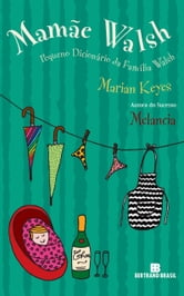 Mamãe Walsh ebook by Marian Keyes