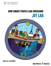How Smart People can Overcome Jet Lag Volume: 1 ebook by Olivier  Le Bon